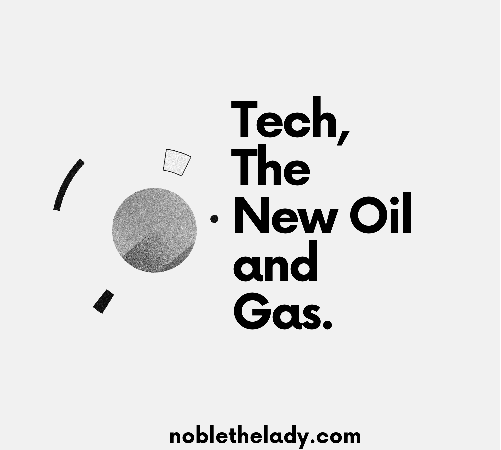Tech, The New Oil and Gas.